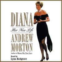 Diana: Her New Life - Andrew Morton