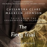The Fiery Trial - Cassandra Clare, Maureen Johnson