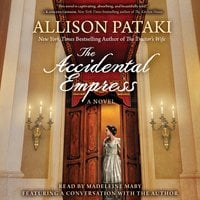 The Accidental Empress - Allison Pataki