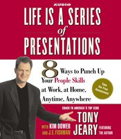 Life Is a Series of Presentations - Tony Jeary,J.E. Fishman