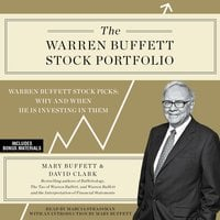 The Warren Buffett Stock Portfolio: Warren Buffett's Stock Picks: When and Why He Is Investing in Them - Mary Buffett, David Clark