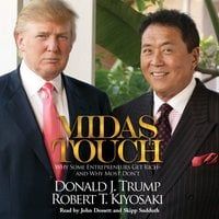 Midas Touch: Why Some Entrepreneurs Get Rich – and Why Most Don't - Donald J. Trump, Robert T. Kiyosaki