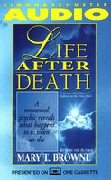 Life After Death: A Renowned Psychic Reveals What Happens to Us When We Die - Mary T. Browne