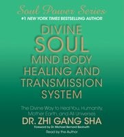 Divine Soul Mind Body Healing and Transmission Sys - Zhi Gang Sha
