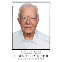 A Full Life: Reflections at Ninety - Jimmy Carter