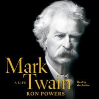 Mark Twain: A Life - Ron Powers