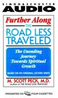 Further Along the Road Less Traveled - M. Scott Peck