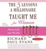 The Five Lessons a Millionaire Taught Me for Women: About Life and Wealth - Richard Paul Evans