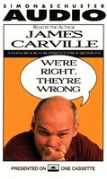We're Right they're Wrong: A Handbook for Spirited Progressives - James Carville
