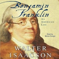 Benjamin Franklin: An American Life - Walter Isaacson