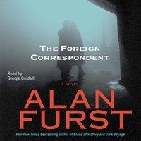 Foreign Correspondent - Alan Furst