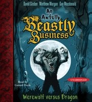 Werewolf versus Dragon: An Awfully Beastly Business Book One - Matthew Morgan, David Sinden, Guy Macdonald
