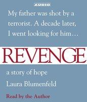 Revenge: A Story of Hope - Laura Blumenfeld