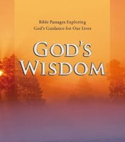 God's Wisdom: Bible Passages Exploring God's Guidance for Our Lives - Various Authors