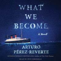 What We Become - Arturo Pérez-Reverte