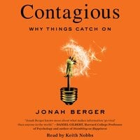 Contagious: Why Things Catch On - Jonah Berger