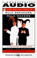 The Motley Fool's Rule Makers, Rule Breakers - David Gardner,Tom Gardner