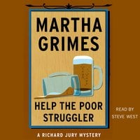 Help the Poor Struggler - Martha Grimes