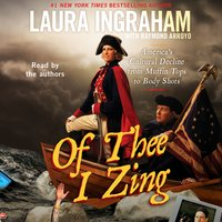 Of Thee I Zing: America's Cultural Decline from Muffin Tops to Body Shots - Laura Ingraham