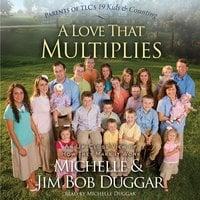 A Love That Multiplies - Michelle Duggar, Jim Bob Duggar