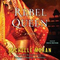 Rebel Queen - Michelle Moran