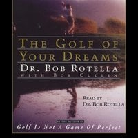 Golf of Your Dreams - Bob Rotella
