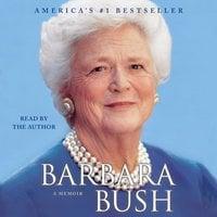 Barbara Bush: A Memoir - Barbara Bush