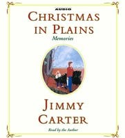 Christmas in Plains: Memories - Jimmy Carter
