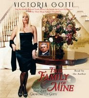 This Family of Mine: What It Was Like Growing Up Gotti - Victoria Gotti