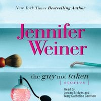 Guy Not Taken - Jennifer Weiner