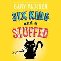 Six Kids and a Stuffed Cat - Gary Paulsen