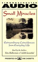 Small Miracles: Extraordinary Coincidences from Everyday Life - Yitta Halberstam, Judith Leventhal