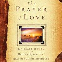 The Prayer of Love - Mark Hanby