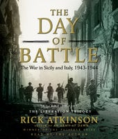 The Day of Battle: The War in Sicily and Italy, 1943-1944 - Rick Atkinson