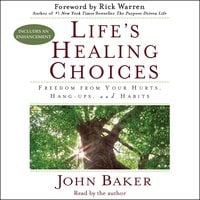 Life's Healing Choices Revised and Updated: Freedom from Your Hurts, Hang-ups, and Habits - John Baker