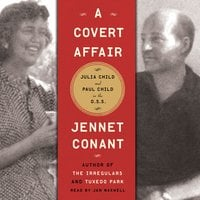 A Covert Affair: Julia Child and Paul Child in the OSS - Jennet Conant