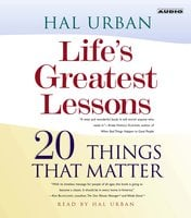 Life's Greatest Lessons: 20 Things That Matter - Hal Urban
