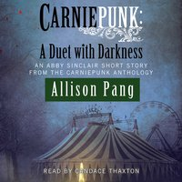 Carniepunk: A Duet with Darkness - Allison Pang