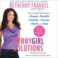 Skinnygirl Solutions: Your Straight-Up Guide to Home, Health, Family, Career, Style, and Sex - Bethenny Frankel
