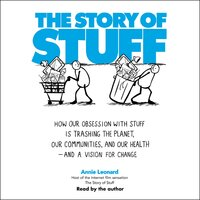 The Story of Stuff - Annie Leonard