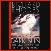 Dark Sun: The Making Of The Hydrogen Bomb - Richard Rhodes