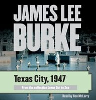 Texas City, 1947 - James Lee Burke