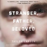 Stranger, Father, Beloved - Taylor Larsen