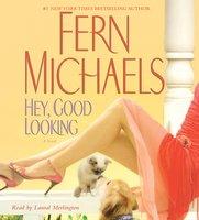 Hey, Good Looking - Fern Michaels