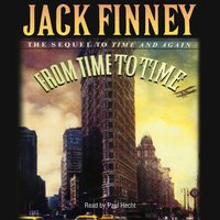 From Time to Time: The Sequel To Time And Again - Jack Finney