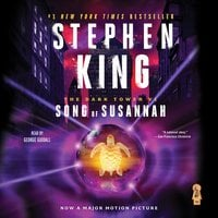 The Dark Tower VI: Song of Susannah - Stephen King