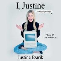 I, Justine - Justine Ezarik