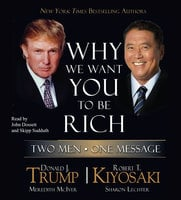 Why We Want You to Be Rich: Two Men, One Message - Donald J. Trump, Robert T. Kiyosaki