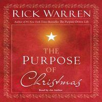El Propósito de Celebrar la Navidad - Rick Warren