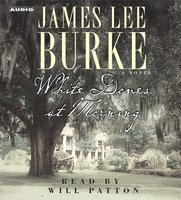 White Doves at Morning - James Lee Burke